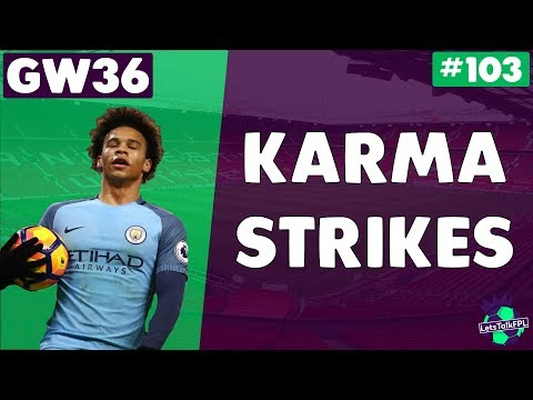 KARMA STRIKES | Gameweek 36 | Let's Talk Fantasy Premier Lea