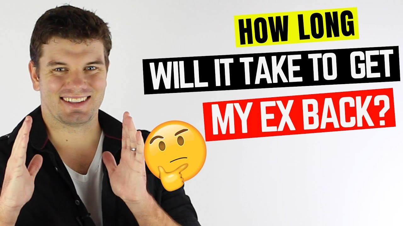 Exactly How Long It Can Take To Get Your Ex Back- Based On