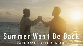 MABU - Summer Won't Be Back feat. EXILE ATSUSHI https://itunes.appl...