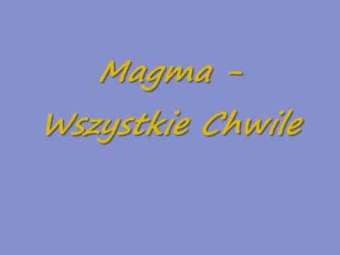 Magma - Wszystkie chwile