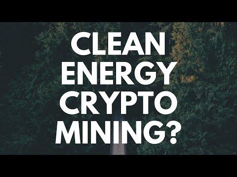 CLEAN ENERGY CRYPTO MINING?