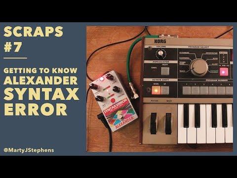 SCRAPS #7 // Getting to know Alexander Syntax Error