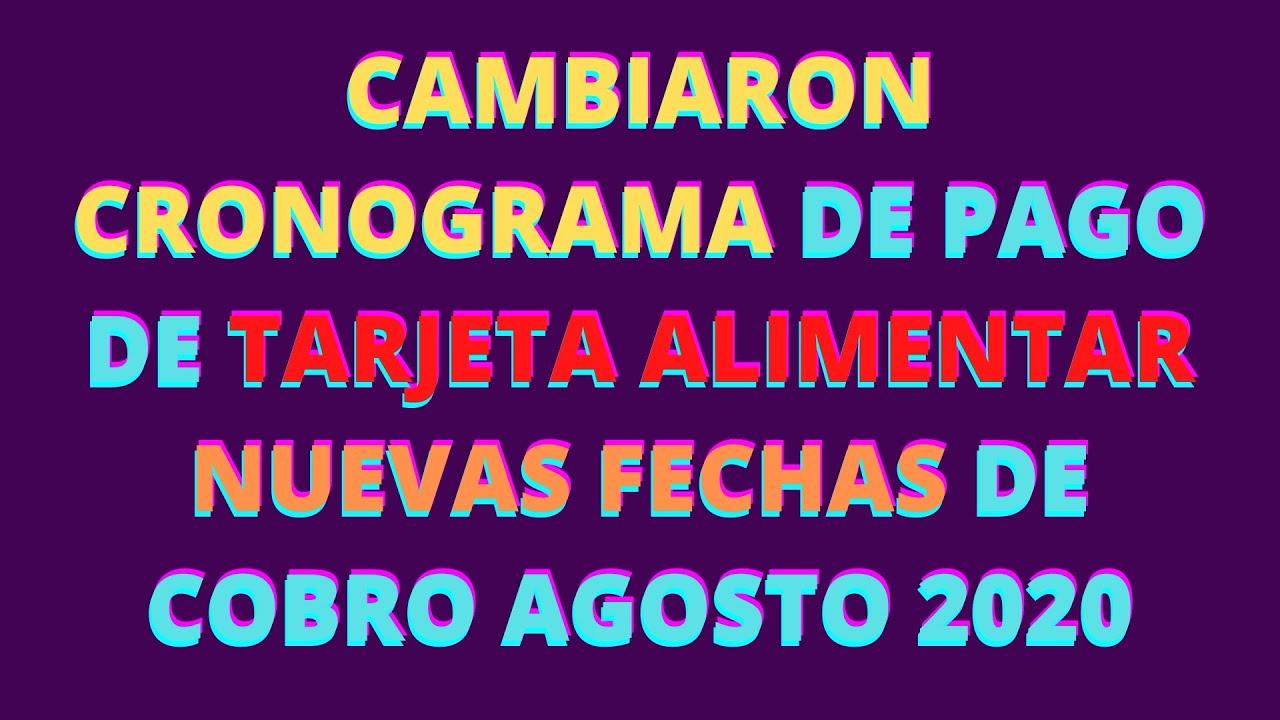 CAMBIARON CRONOGRAMA de Pago de TARJETA ALIMENTAR, NUEVAS FECHAS de Cobro Agosto 2020.