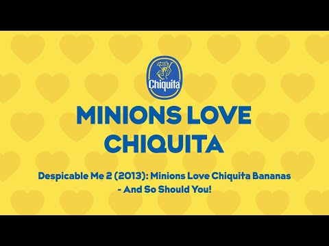 Despicable Me 2 (2013): Minions Love Chiquita Bananas - And So Should You!