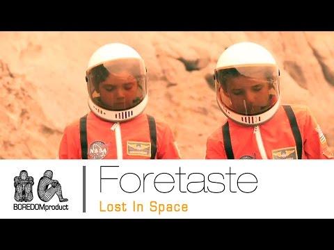 FORETASTE - Lost In Space