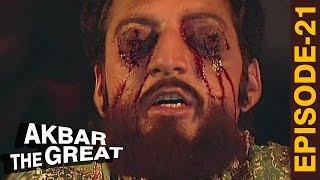 हुमांयू का इंसाफ - Akbar The Great - Episode 21 - अकबर एक महान - The Mughal Empire