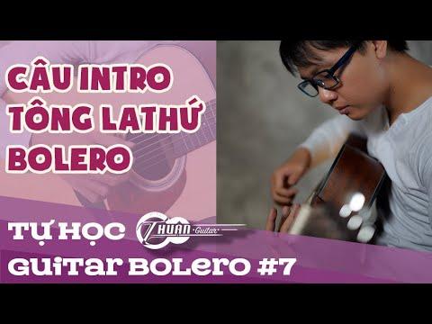 Tự học Bolero #7 | Hướng dẫn câu Intro siêu dễ cho tất cả các bài Bolero Tone Am