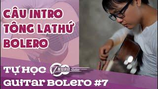 Tự học Guitar Bolero #7 | Hướng dẫn câu Intro siêu dễ cho tất cả các bài Bolero Tone Am