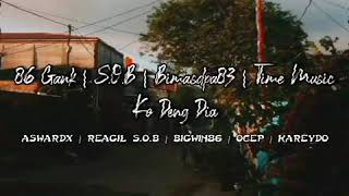 86Gank x Shine Of Black x Bimasdpa83 x Time Music-__-Ko Deng Dia