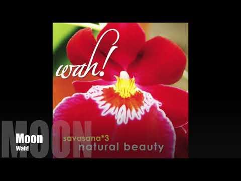 Wah! SAVASANA 3: NATURAL BEAUTY - Moon
