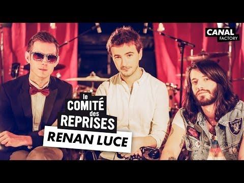 """Renan Luce """"Appelle Quand Tu Te Réveilles"""" - Comité Des Reprises - PV Nova & Waxx"""