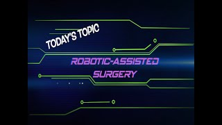 Digital Literacy #4 - Robotic Assisted Surgery