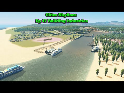 Cities Skylines Ep 47 Building Industries |