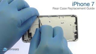 iPhone 7 Rear Case Replacement Guide - RepairsUniverse