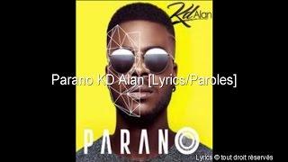 KD Alan - Parano [Lyrics / Paroles]  + Audio !