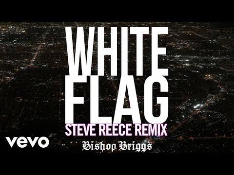 Bishop Briggs - White Flag (Steve Reece Remix / Audio)