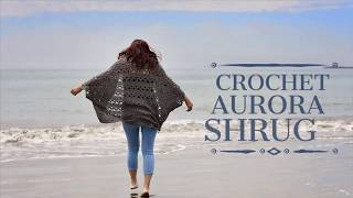 Crochet Aurora Shrug Tutorial