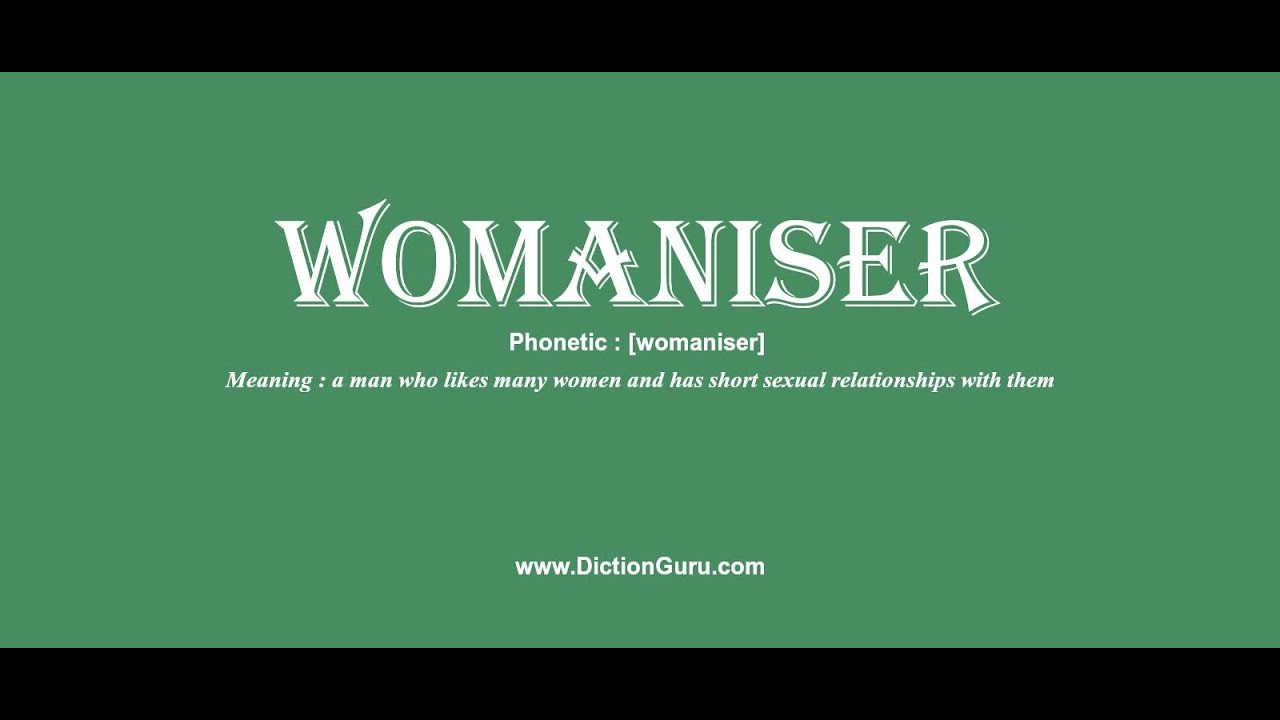 What Is The Meaning Of Womaniser