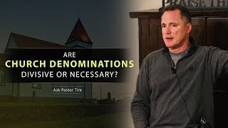 Are Church Denominations Divisive or Necessary? - Ask Pastor Tim