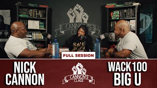 [Full Session] Big U and Wack 100 on #CannonsClass