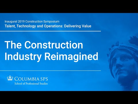 2019 Columbia and RICS Construction Technology Symposium: The Construction Industry Reimagined