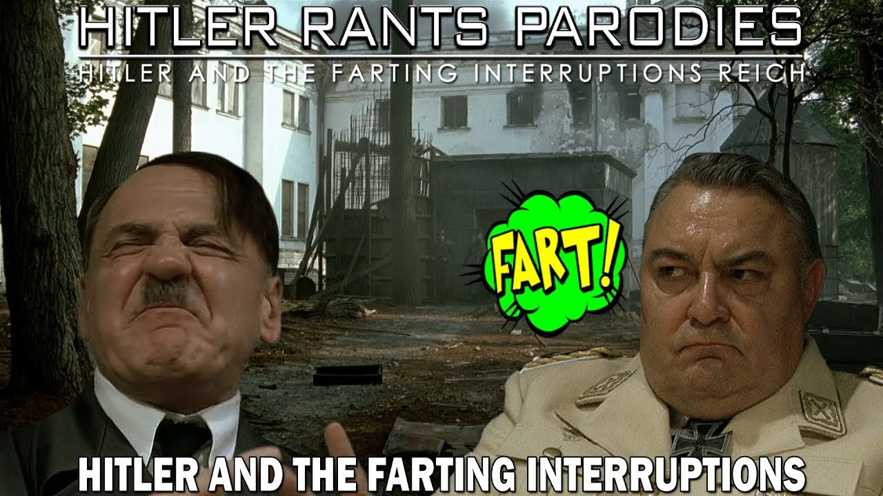 Hitler and the farting interruptions