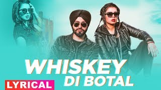 Whiskey Di Botal (Lyrical ) | Preet Hundal | Jasmine Sandlas | Latest Punjabi Songs 2019