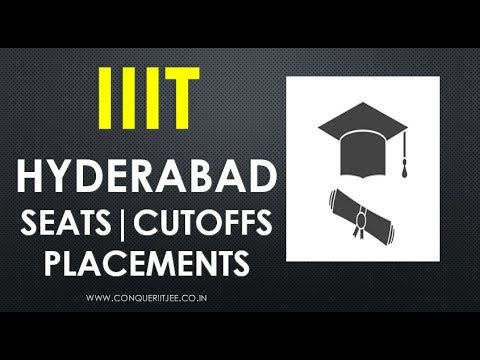 IIIT Hyderabad   Admissions   JEE MAIN Cutoffs   Seats   Salary Packages