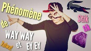Phénomène de EY EY et WAY WAY en Algérie - ظاهرة الواي واي و الأي أي في الجزائر