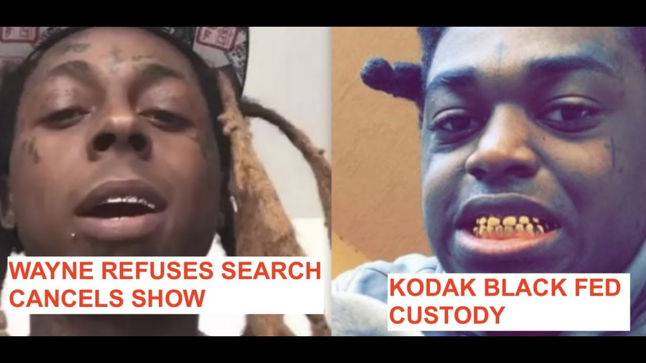 Kodak Black Update More Details Emerge Feds on Him, Lil Wayne Refuses Search Cancels Rolling Loud
