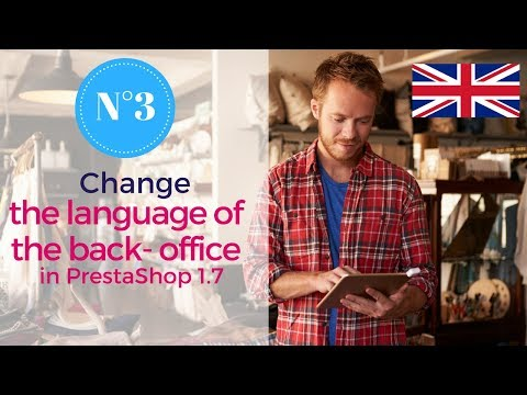 How to change the language of your back office in PrestaShop 1.7