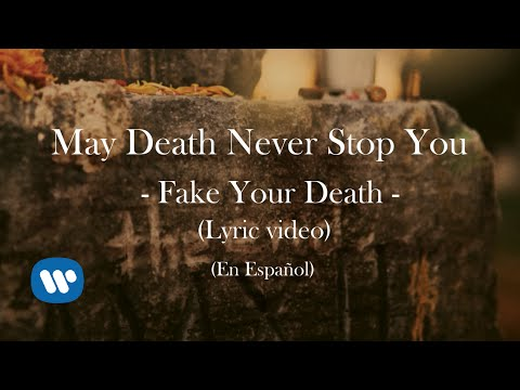 "May Death Never Stop You | ""Fake Your Death"" (Lyric Video)[Español Version]"