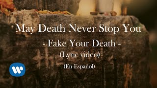 may death never stop you fake your death lyric video español version