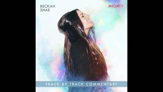 Beckah Shae - Mighty (Commentary)