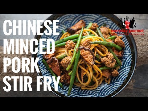 Chinese Minced Pork Stir Fry | Everyday Gourmet S6 EP45