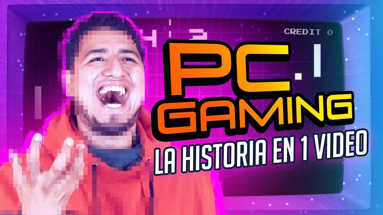 PC Gaming: La historia en 1 video - Edición Fedeloba