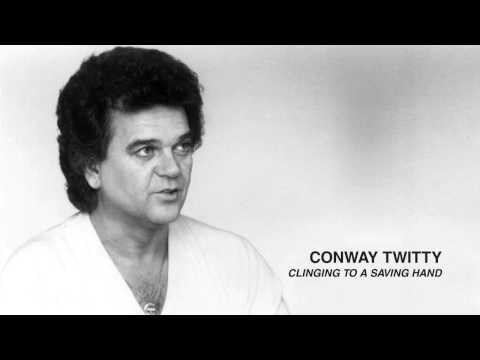 Conway Twitty - Clinging To A Saving Hand