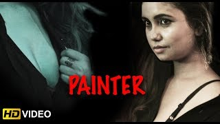 PAINTER || Hindi Short Film 2018 || Hot Story