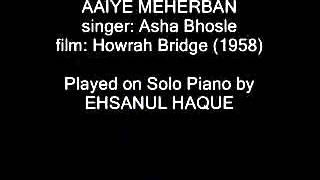 Aaiye Meherban (film Howrah Bridge) played on Solo Piano
