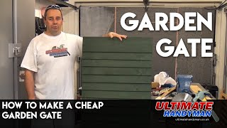 How To Make A Cheap Garden Gate
