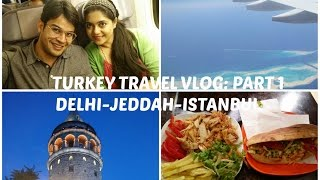 Turkey Travel Vlog Part 1 || Delhi-Jeddah-Istanbul || Clothes and Creativity