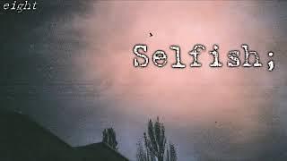 _Selfish. [8]