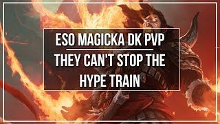 ESO Magicka DK PvP - They Can't Stop The Hype Train!
