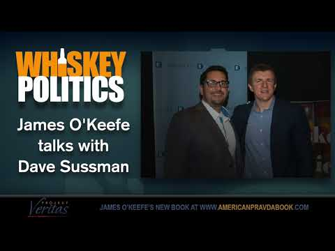 Dave Sussman of Whiskey Politics Interviews James O'Keefe – 02/05/18