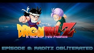 Dragon Ball Z: A Tale Of Two Friends: Season 1 - Episode 8 - Raditz Obliterated