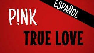 P!nk ft. Lily Allen -True Love - Letra en español