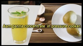 How To Make Traditional Aam Panna Concentrate In Pressure Cooker | Mango drink | SUMMER DRINK