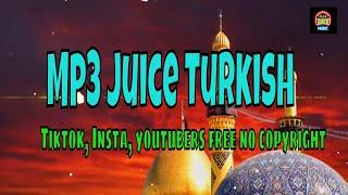 Mp3 juice Turkish Music 2020   Tiktok, Insta, youtubers free no copyright 