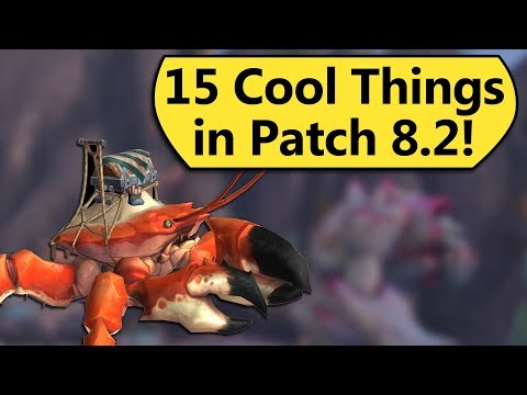 15 Cool Things In Patch 8.2
