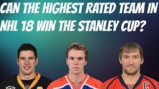 CAN THE HIGHEST RATED PLAYERS IN NHL 18 WIN THE STANLEY CUP? | NHL 18 | ARCADE REGIMENT